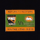 2013 Rabbitohs v PNG Return to Redfern Pin Badge n1