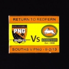 2013 Rabbitohs v PNG  Return to Redfern Pin Badge p