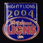 2004 Brisbane Lions Mightly Lions Member Pin Badge