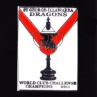 2011 St George Illawarra Dragons WCC Champions Pin Badge