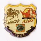 1995 ARL Broncos v Reds Streets Pin Badge