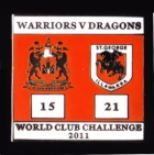 2011 WCC Final Score Dragons v Wigan Pin Badge