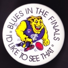1980s Carlton Blues VFL Blues in the Finals Button Badge