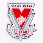 2006 Sydney Swans AFL 25 Years in Sydney Pin Badge
