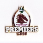 2006 Brisbane Broncos NRL Premiers Pin Badge